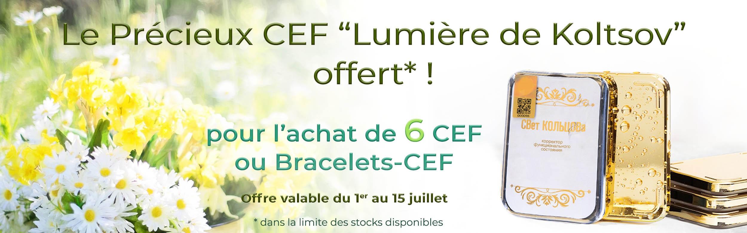 """CEF """"Lumière de Koltsov"""" offert pour l'achat de 6 CEF"""